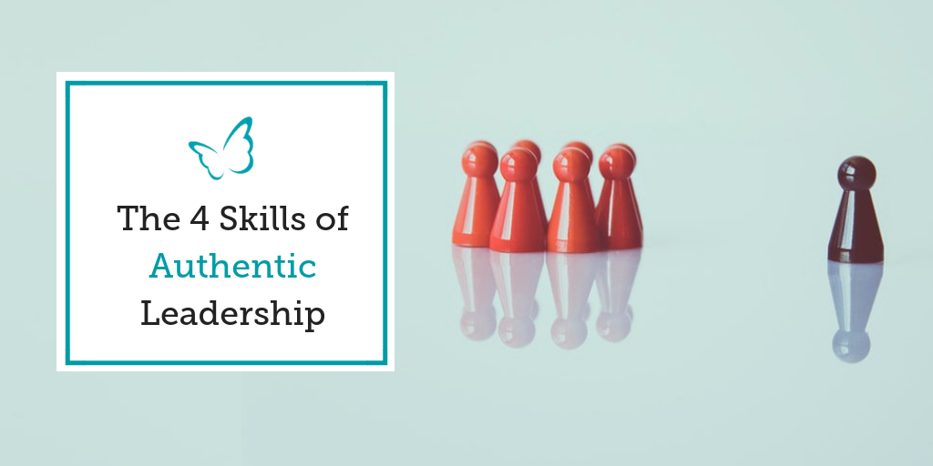 The 4 Skills of Authentic Leadership