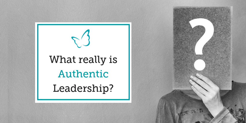 What really is Authentic Leadership?