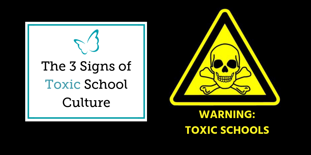 The 3 Signs of Toxic School Culture