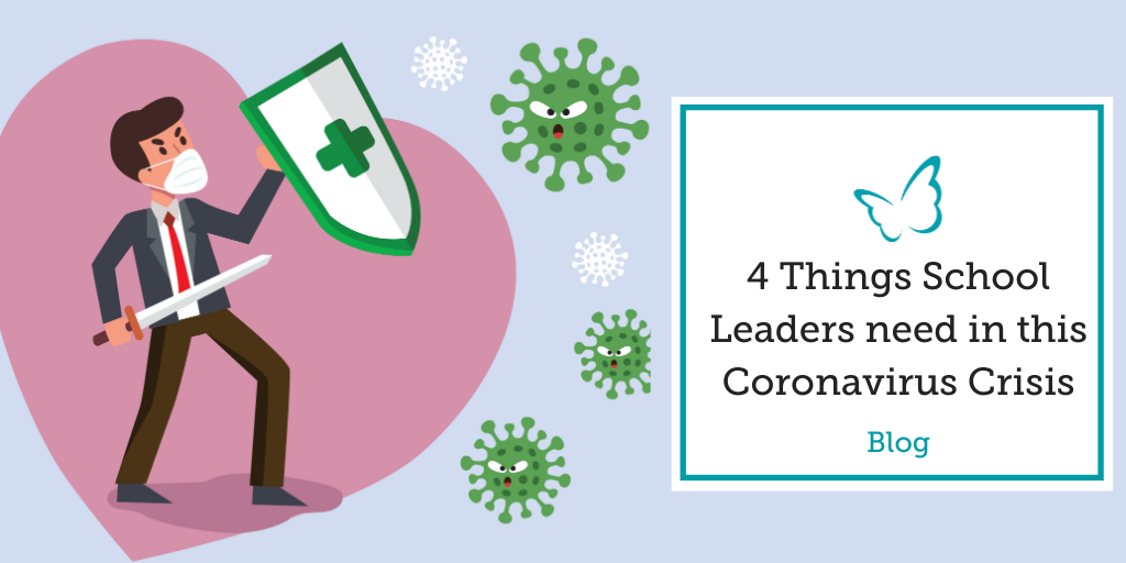 4 Things School Leaders need in this Coronavirus Crisis