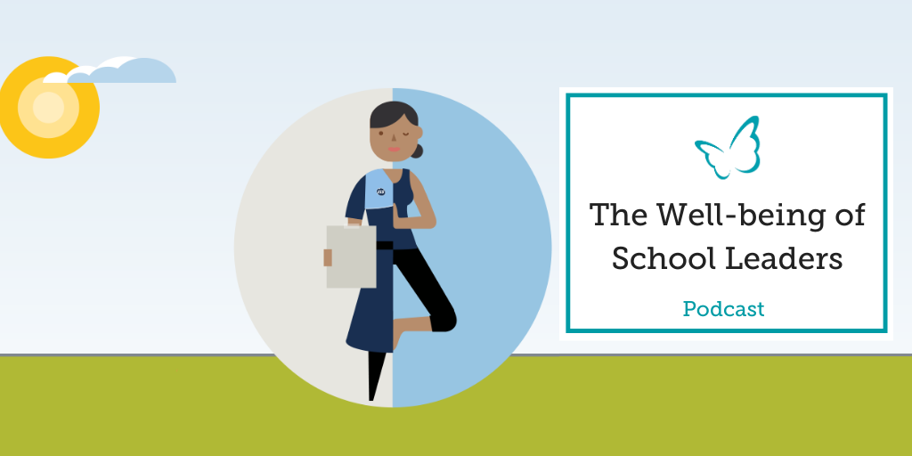 The Well-being of School Leaders – Podcast