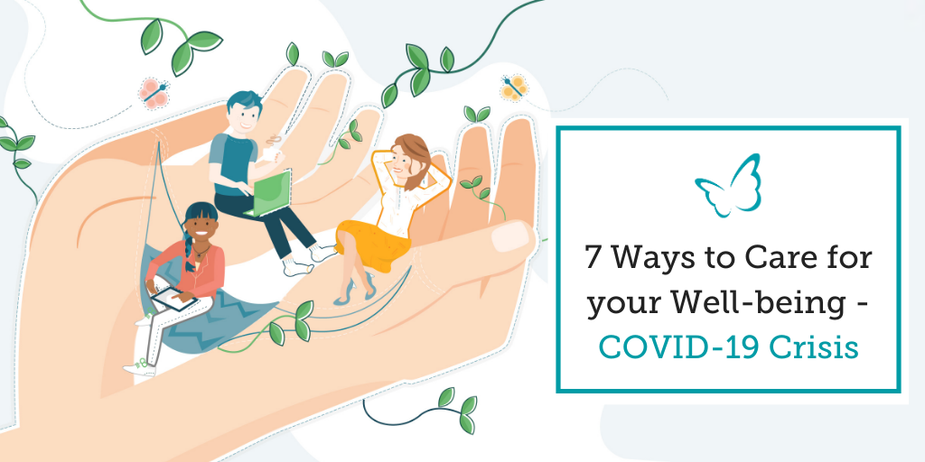 7 Ways to Care for your Well-being – COVID-19 Crisis