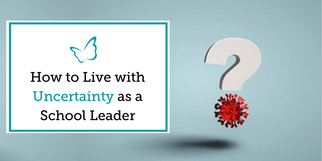 How to Live with Uncertainty as a School Leader