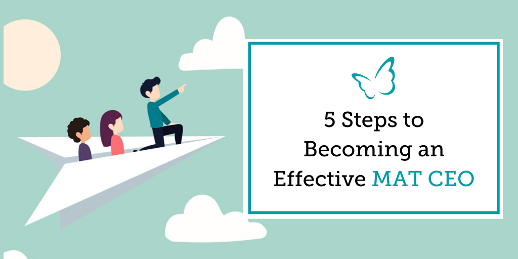 5 Steps to Becoming an Effective MAT CEO