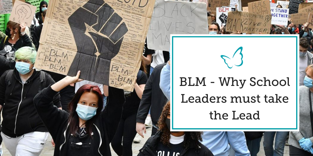 BLM – Why School Leaders must take the Lead