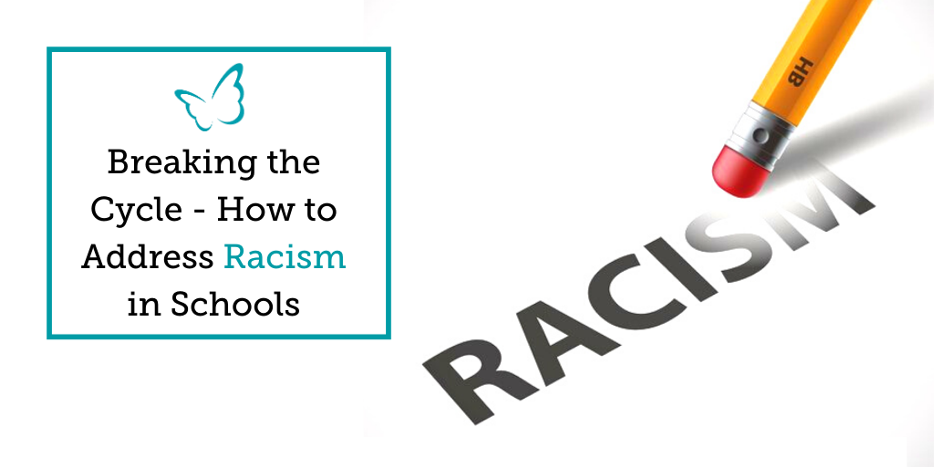 Breaking the Cycle – How to Address Racism in Schools