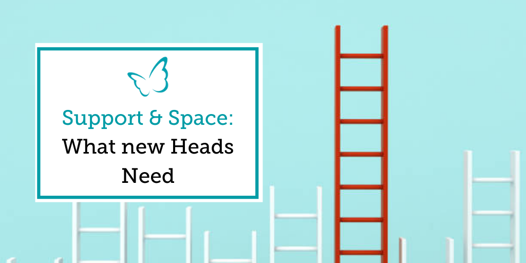 Support & Space – What new Headteachers Need