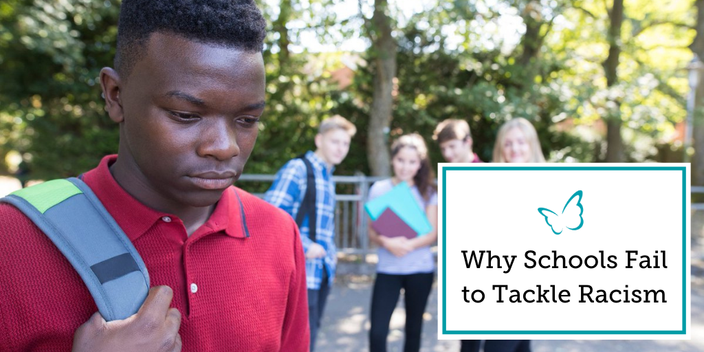 Why Schools Fail to Tackle Racism