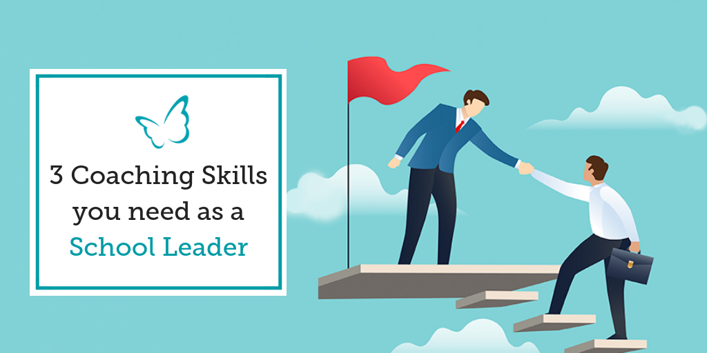 3 Coaching Skills you need as a School Leader