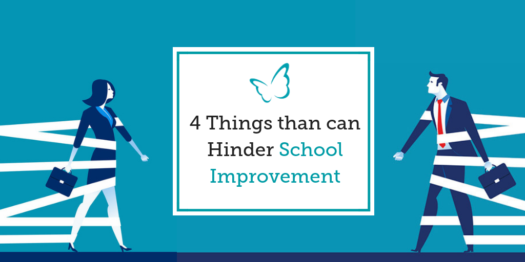 4 Things than can Hinder School Improvement