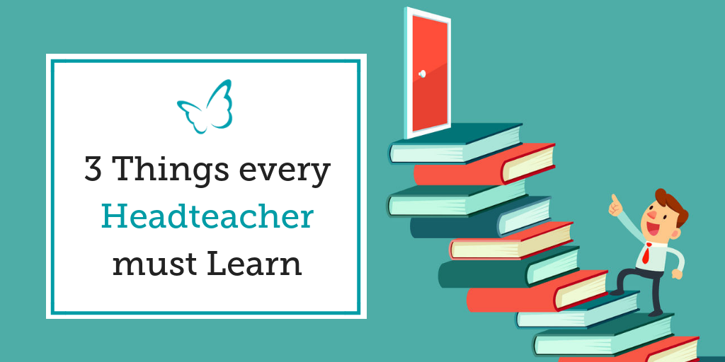 3 Things every Headteacher must Learn