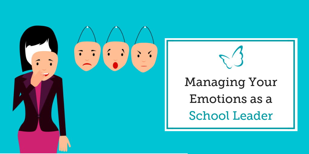 Managing Your Emotions as a School Leader