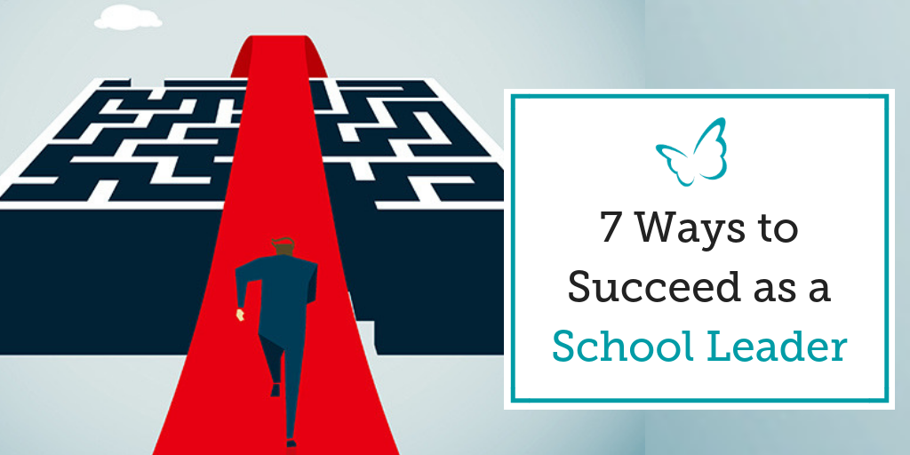 7 Ways to Succeed as a School Leader