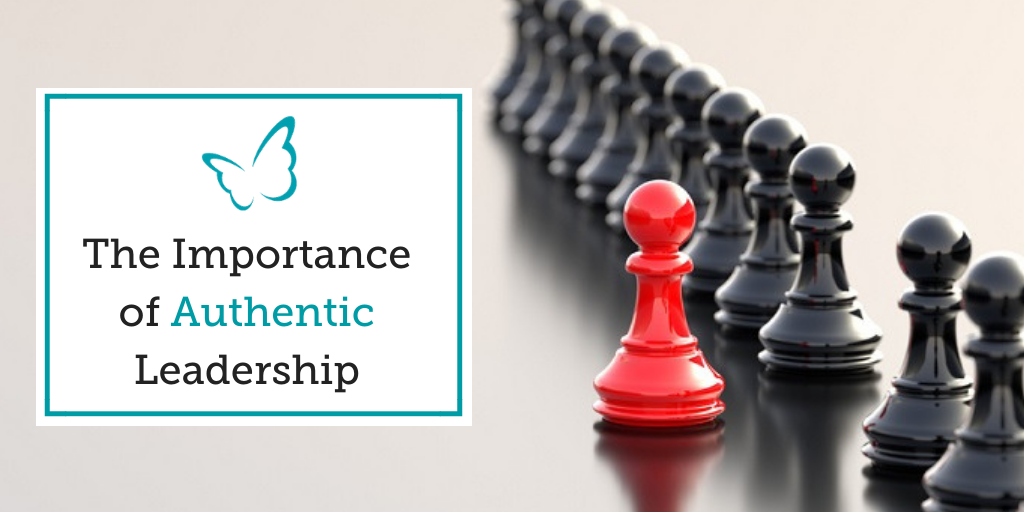 The Importance of Authentic Leadership