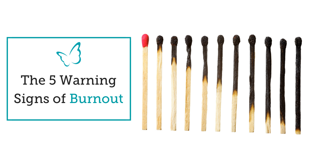 The 5 Warning Signs of Burnout