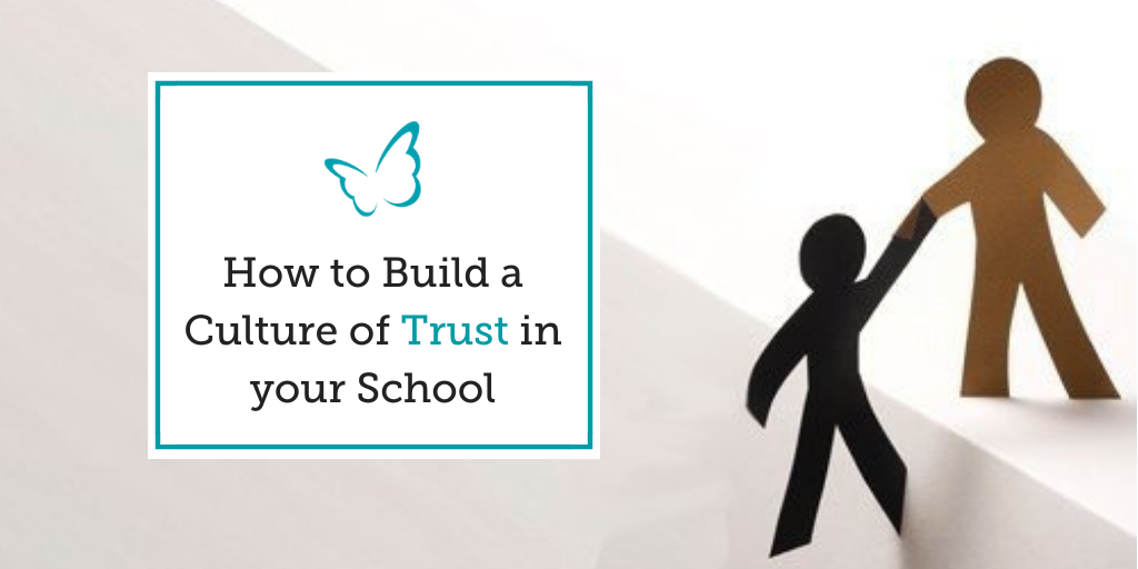 How to Build a Culture of Trust in your School