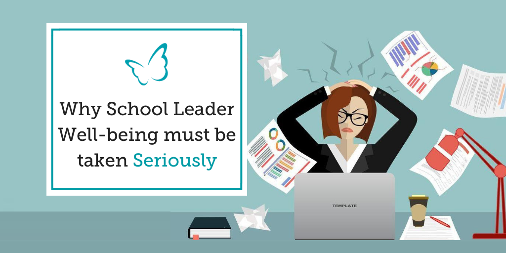 Why School Leader Well-being must be taken Seriously