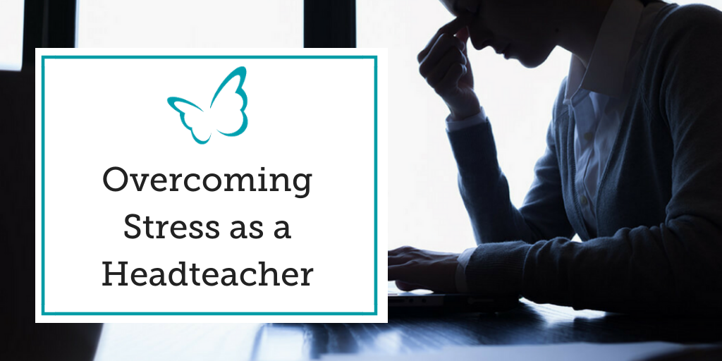 Overcoming Stress as a Headteacher