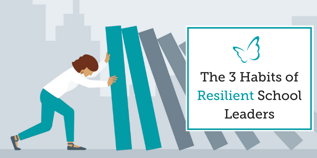 The 3 Habits of Resilient School Leaders