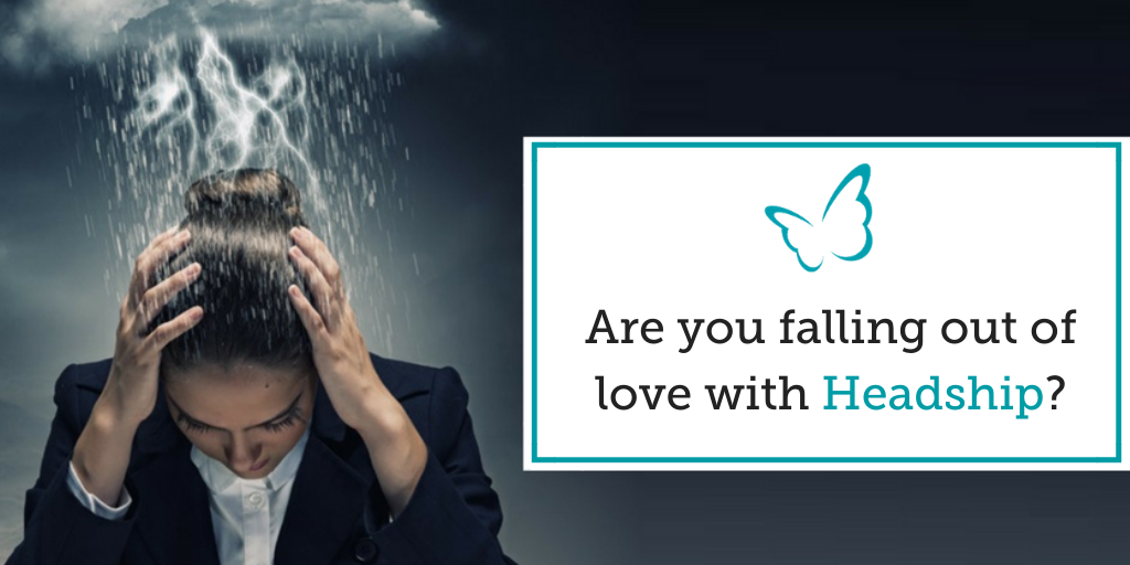 Are you falling out of love with Headship?