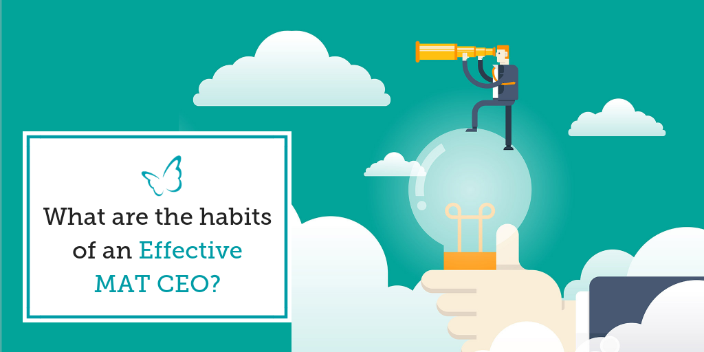 What are the habits of an Effective MAT CEO?